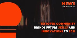 Testoper Community brings Future Skills and Innovation to 2021